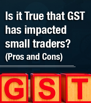 Is it True that GST has impacted small traders